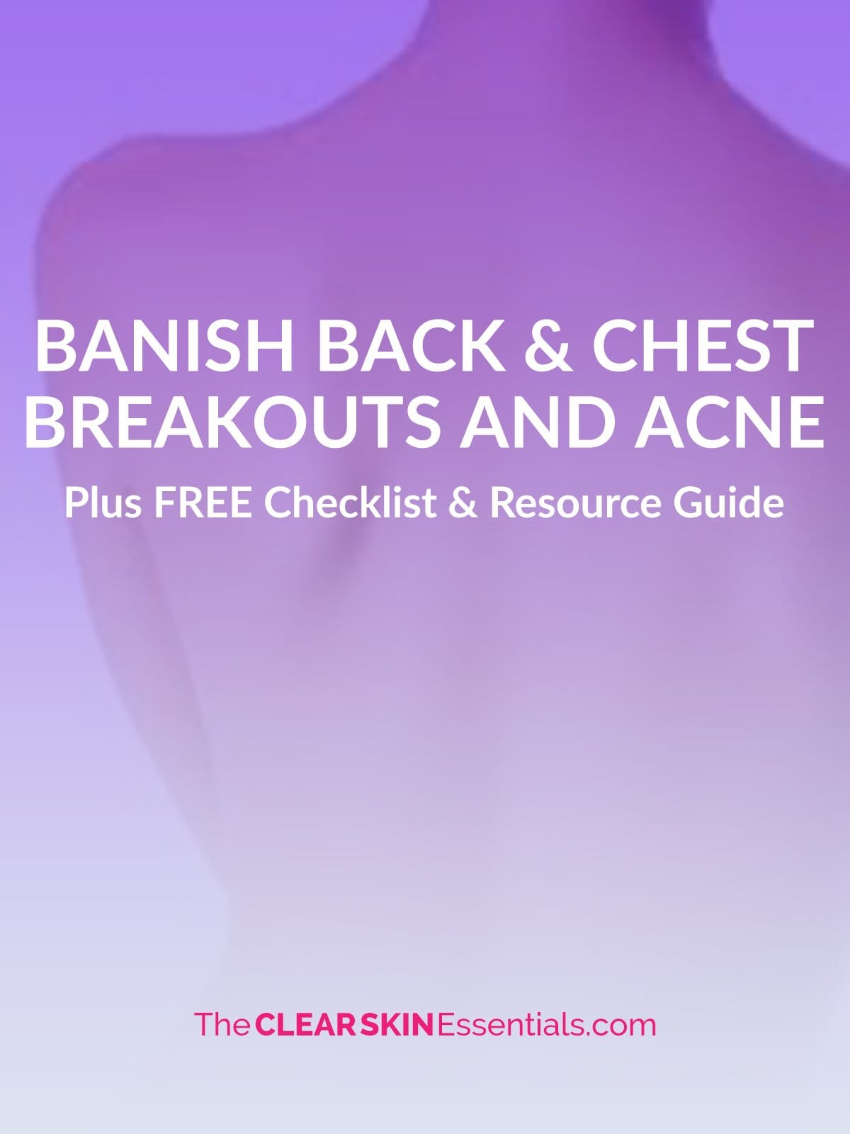 Tips for getting rid of back and chest acne.