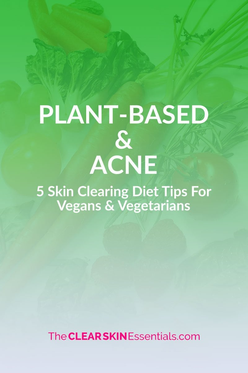 Diet tips for vegans and vegetarians struggling with acne.