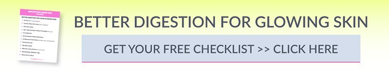 Checklist on how to improve digestion for clear, acne-free skin