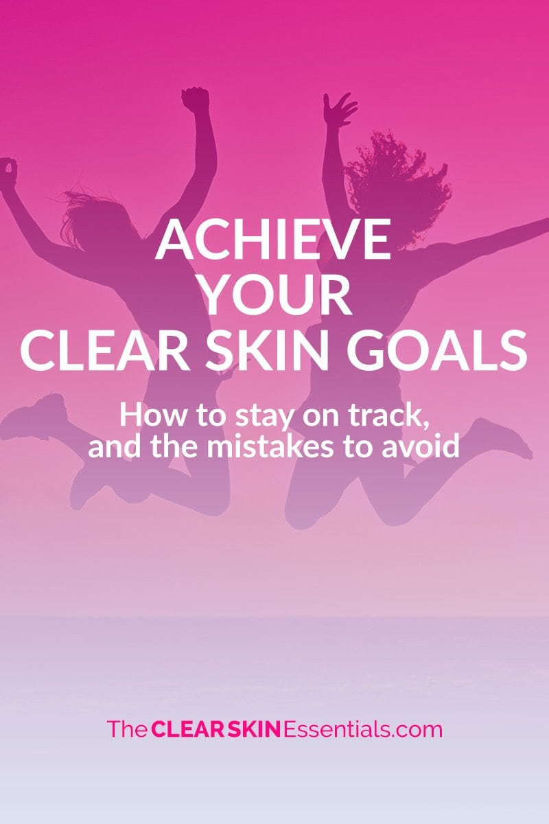 Tips on how to stay on track with your diet and lifestyle goals for clear skin.