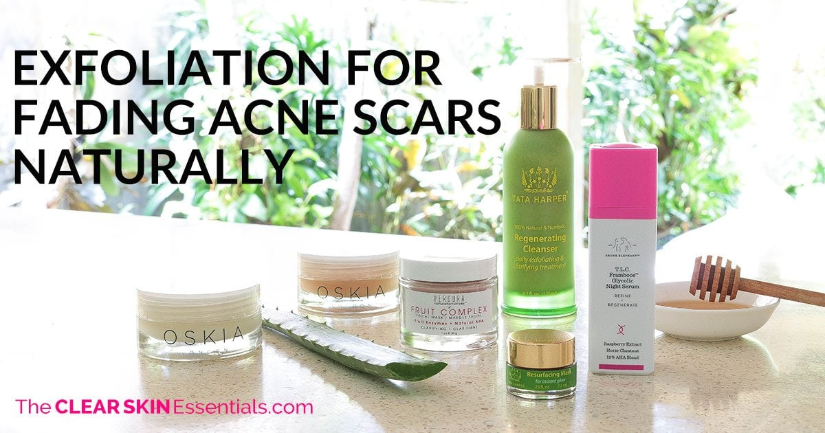 Exfoliation To Fade Acne Scars Naturally The Clear Skin Essentials