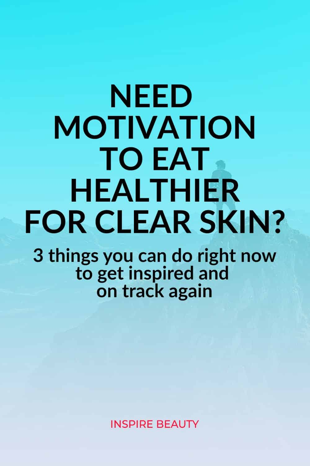 Motivation To Eat Healthier For Clear Skin