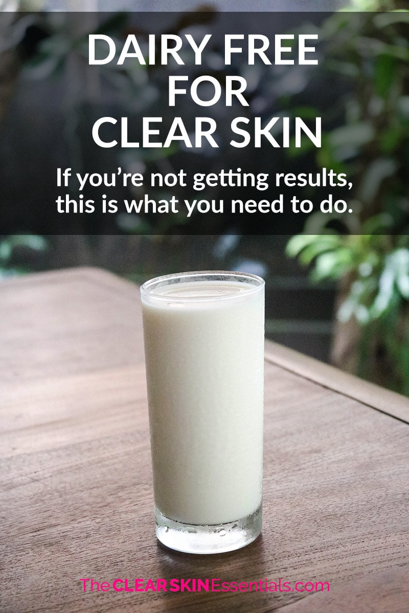 Dairy-free not clearing up your skin? Here's how to do it right to get clear skin.