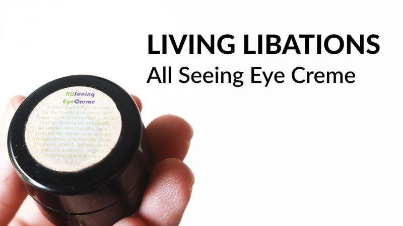 Living Libations All Seeing Eye Creme review.