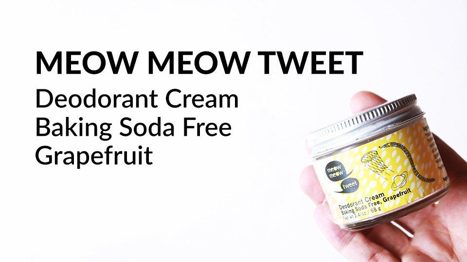 Meow Meow Tweet Doeodorant Cream Baking Soda Free Grapefruit review.