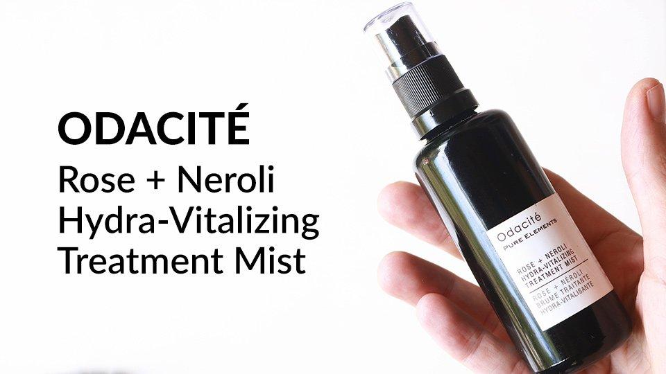 Odacite Rose + Neroli Hydra-Vitalizing Treatment Mist review.