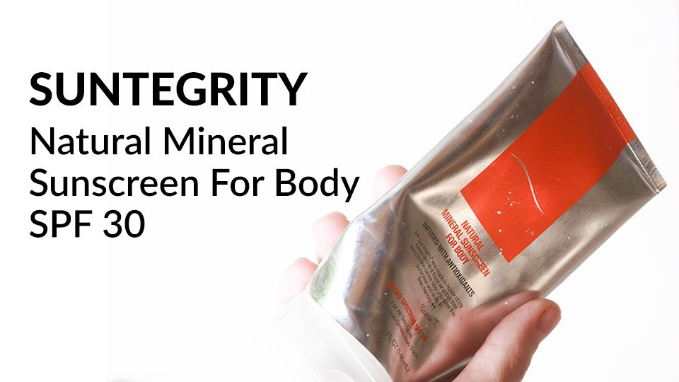 Suntegrity Natural Mineral Sunscreen For Body SPF 30 review.