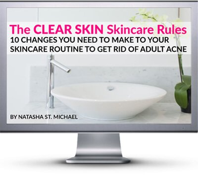 The Clear Skin Skincare Rule Video Course on how to improve your skin care routine to clear up acne and have balanced, healthy skin.