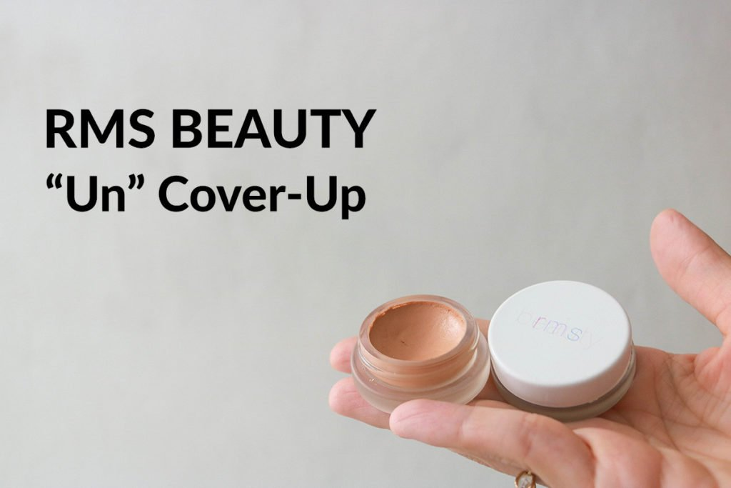 "Clean Beauty Makeup Review featuring RMS Beauty ""Un"" Cover-Up in shades 11 and 22."