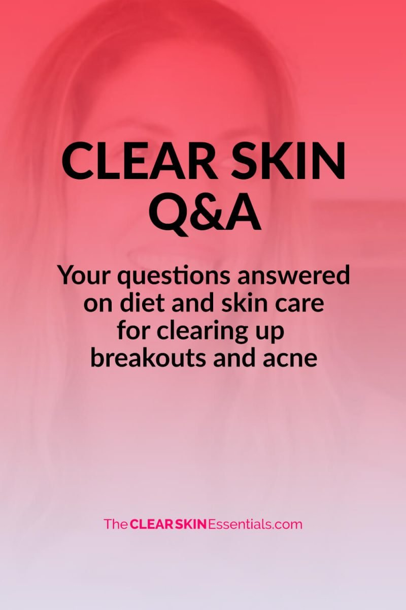 Clear Skin Q&A with Natasha St. Michael answering all your diet and skin care questions about clearing up breakouts and acne.