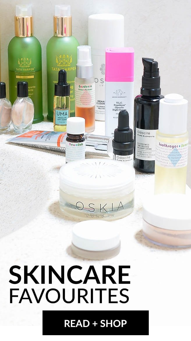 Natasha's favourite skincare products from Living Libations, Drunk Elephant, Tata Harper, Annmarie Skin Care, Leahlani, Oskia, Odacite, May Lindstrom, Mahalo, RMS Beauty, Kosas