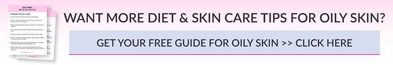 A guide on how to balance oily skin with diet and skin care.