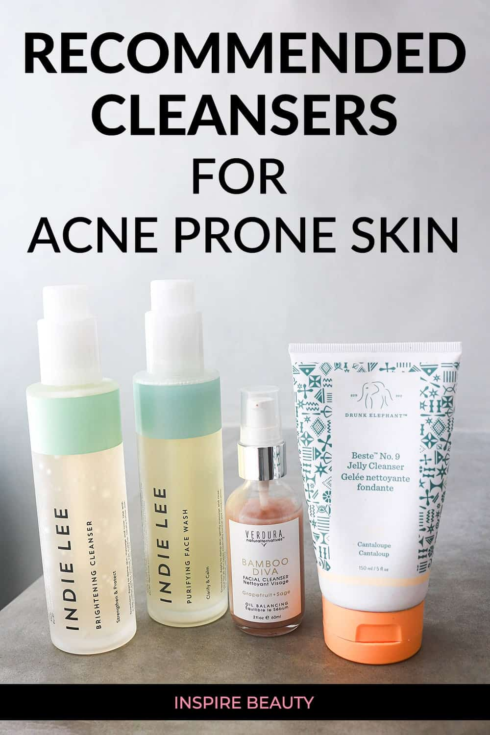 Recommended clean beauty cleansers for acne: Indie Lee Purifying Face Wash, Indie Lee Brightening Cleanser, Verdura naturalternatives Bamboo Diva Cleanser, Drunk Elephant Beste No9 Jelly Cleanser, Oskia Renaissance Cleansing Gel