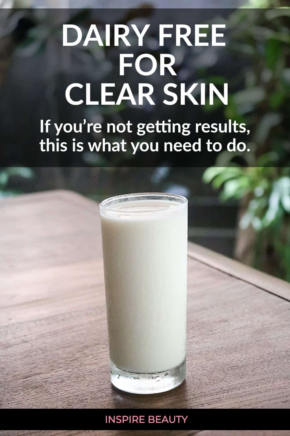 Dairy free not clearing up your skin? Here's how to do it right to get clear skin.