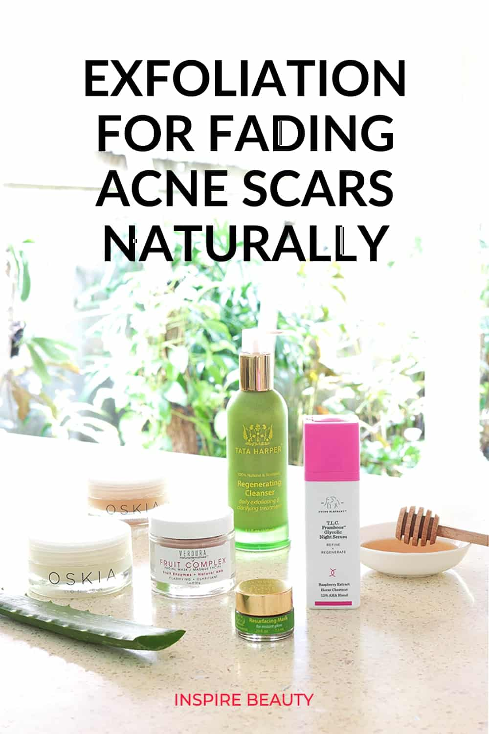 How to fade acne scars with exfoliation featuring products from Tata Harper, Oskia, VERDURA naturalternatives, Drunk Elephant