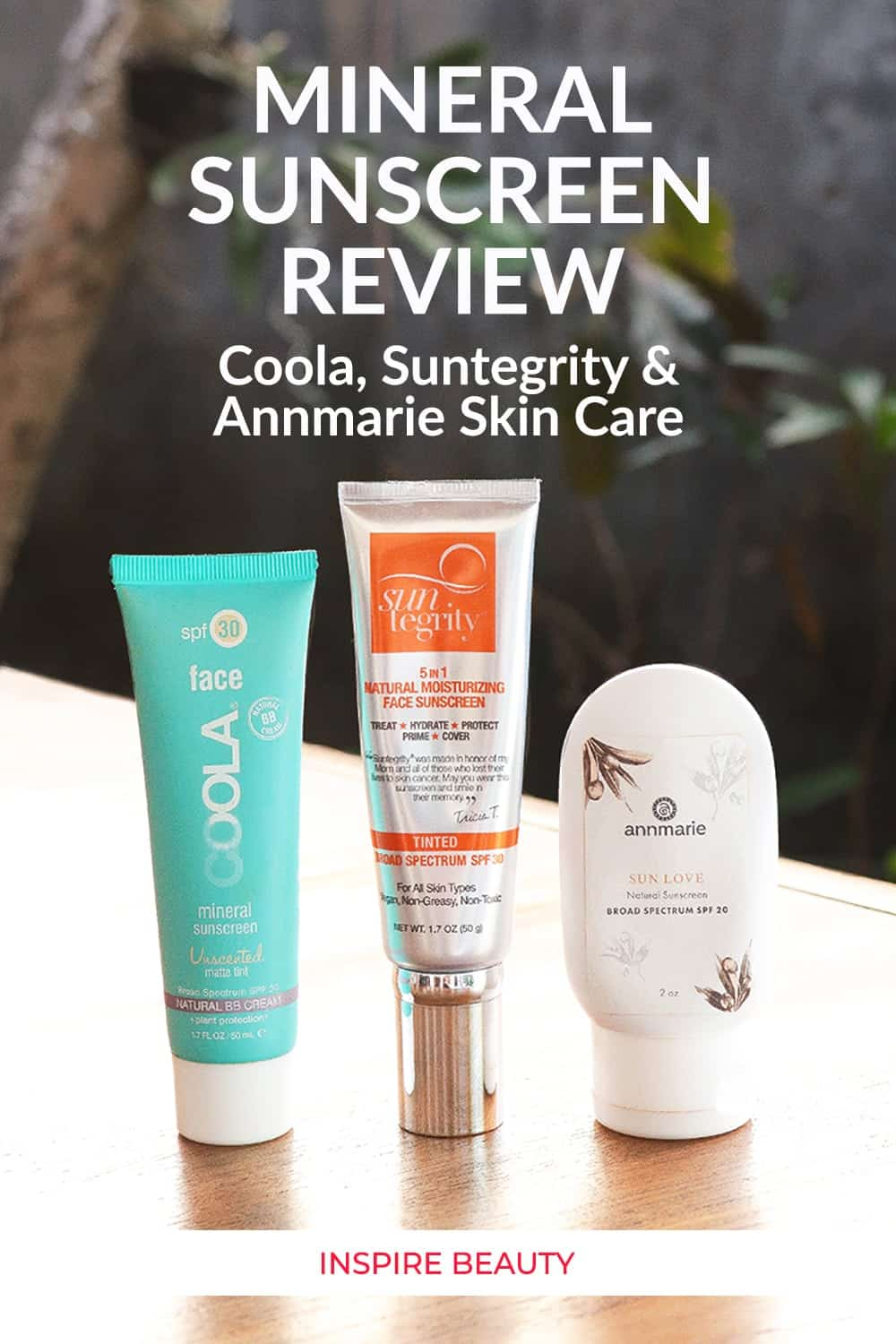 Mineral sunscreen review of Coola Mineral Sunscreen, Suntegrity 5in1 Moisturizing Face Sunscreen, Annmarie Skin Care Sun Love.