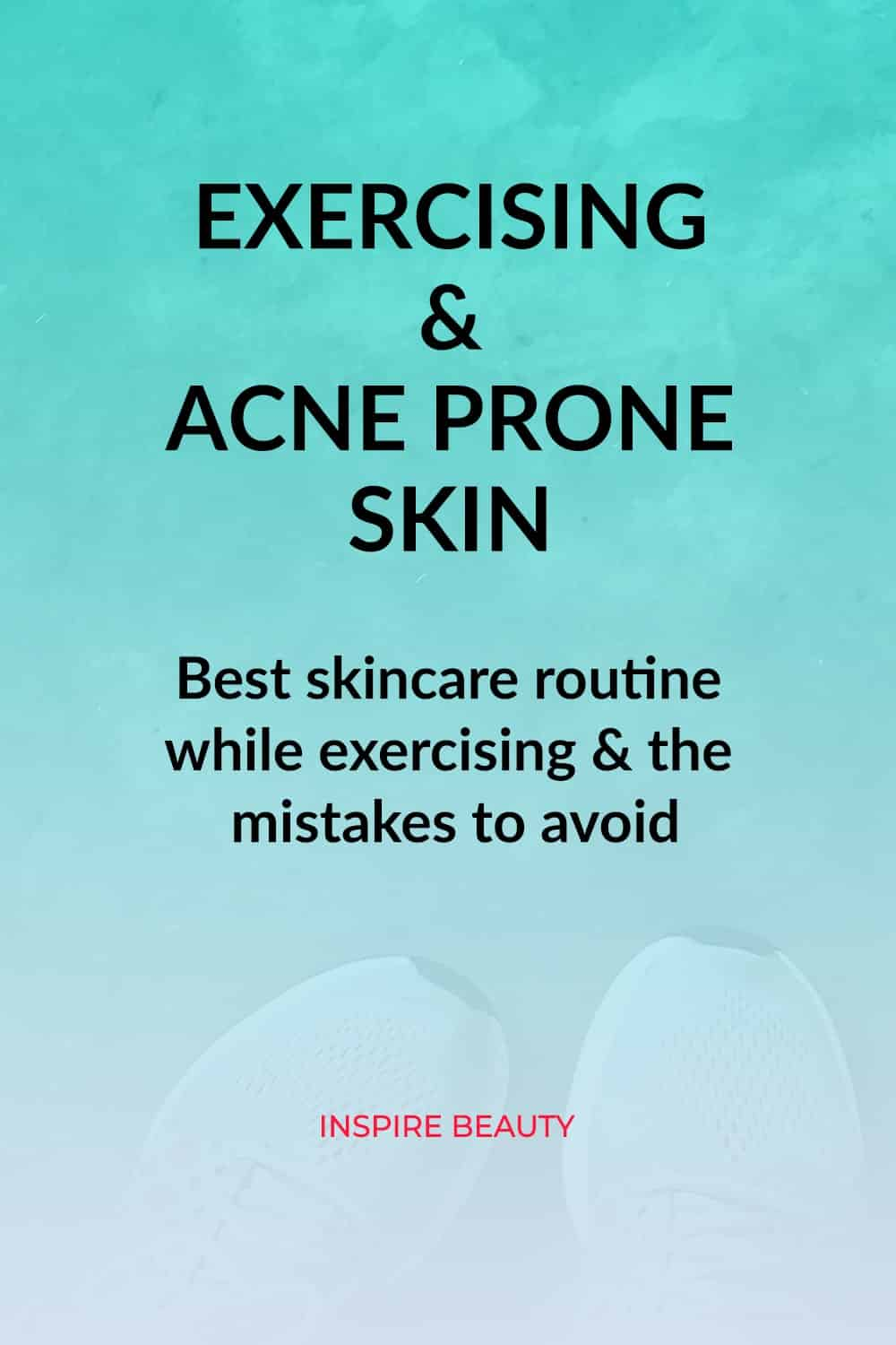 Find out best skincare routine before and after exercising for acne prone skin
